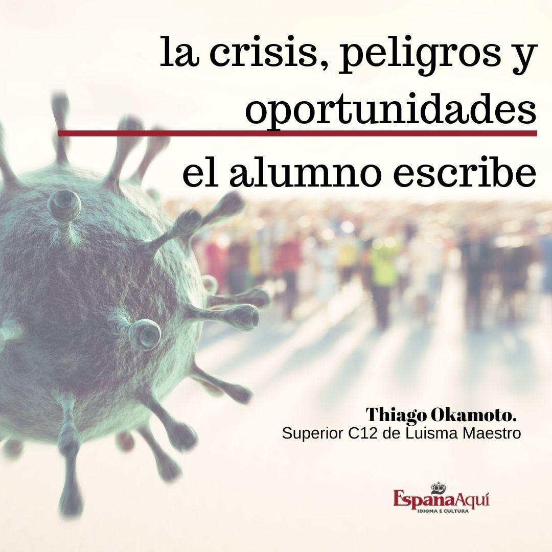 http://www.espanaaqui.com.br/pdf/outubro%202020/El%20alumno%20escribe,%20la%20crisis,%20peligros%20y%20oportunidades.jpg