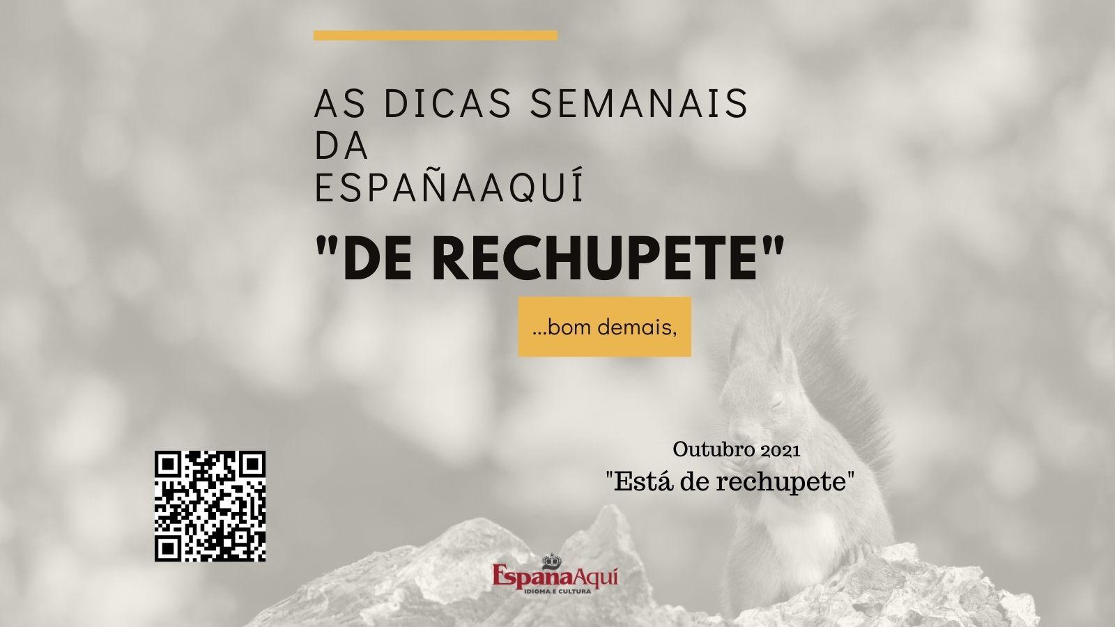 https://www.espanaaqui.com.br/pdf/outubro%202021/Dicas%20semanais.%20rechupete%20(Post%20para%20Twitter).jpg